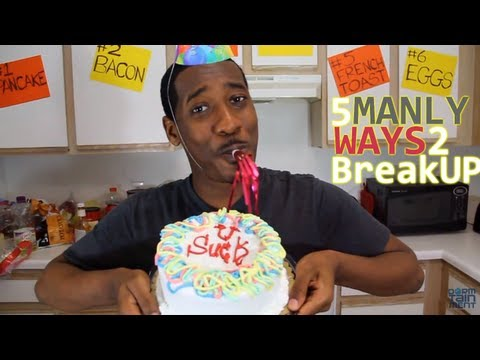 5 MANLY WAYS TO BREAK UP -@DORMTAINMENT