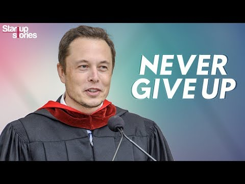 Never Give Up-By Elon Musk
