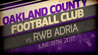 The exciting second half of the Oakland County Football Club match up against Chicago's RWB ADRIA.