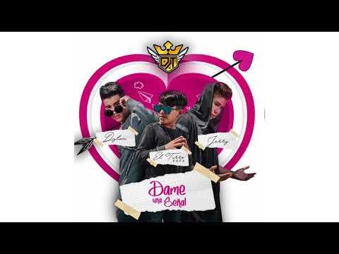 DAME UNA SEÑAL - DJT *Official*