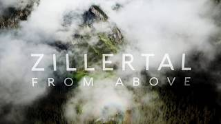 ZILLERTAL FROM ABOVE | DJI MAVIC PRO 4K by BlocBusters