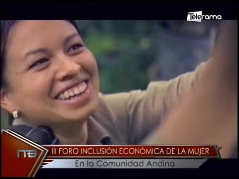 III Foro Inclusión económica de la Mujer en la comunidad andina