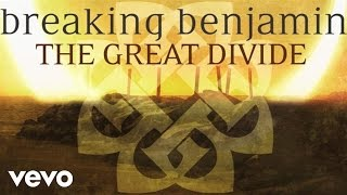 """Breaking Benjamin latest album DARK BEFORE DAWN featuring the singles """"Failure,"""" """"Angels Fall,"""" and """"Ashes of Eden"""" is available now!Apple: http://smarturl.it/bba1Amazon: http://smarturl.it/bbama1Streaming: http://smarturl.it/bbsta1Follow Breaking Benjaminhttp://facebook.com/BreakingBenjaminhttp://twitter.com/breakingbenjhttp://instagram.com/breakingbenjaminMusic video by Breaking Benjamin performing The Great Divide. (C) 2015 Hollywood Records, Inc.http://vevo.ly/SVSNl7"""