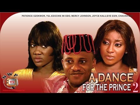 A Dance For The Prince 2    - Nigerian Nollywood Movie