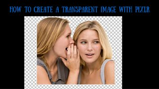 How To Create a Transparent Image with Pixlr