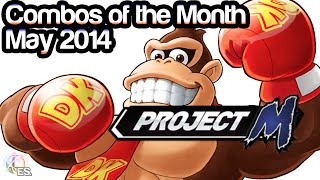 Project M Combos of the Month – May 2014 –