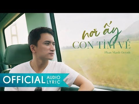 Nơi Ấy Con Tìm Về (Remake) - Phan Mạnh Quỳnh | Lyrics Audio - Thời lượng: 4 phút.