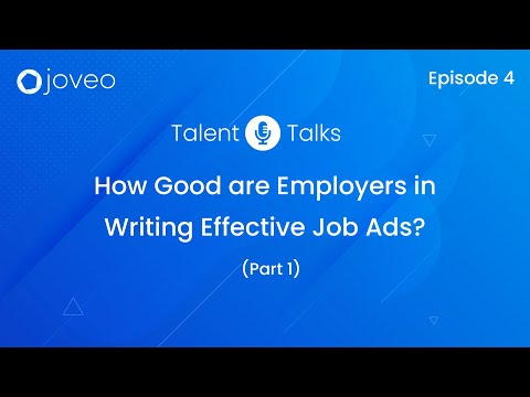 Talent Talks | Episode 4: How Good are Employers in Writing Effective Job Ads? (Part 1)