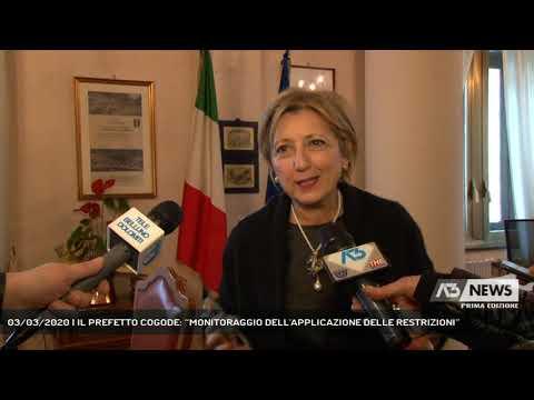 """03/03/2020   IL PREFETTO COGODE: """"MONITORAGGIO DELL'APPLICAZIONE DELLE RESTRIZIONI"""""""