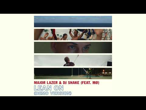 Major Lazer & DJ Snake - Lean On (feat. Mø) (Demo Version) (Official Audio)