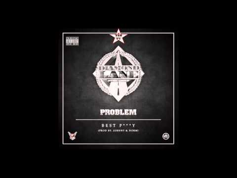 Problem - Best Pussy (Prod By Johnny & Norm)