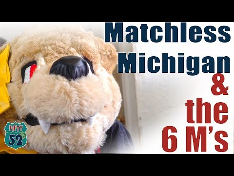 Lessons Learned from the 6' M's of - Matchless Michigan