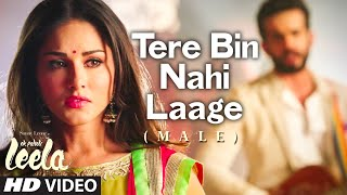 Tere Bin Nahi Laage  Male   Full Video Song   Sunny Leone   Ek Paheli Leela