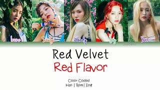 Red Velvet (레드벨벳) - Red Flavor Lyrics [Color Coded/HAN/ROM/ENG]