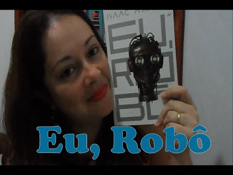 Resenha: Eu, Robô (Isaac Asimov) - Ed. Aleph - Maratona Asimov #1