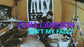 Zara Larsson - Ain't My Fault (R3hab Remix) - Drum Cover