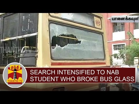 Police-intensifies-Search-to-nab-Students-who-broke-Govt-Bus-Glass-Thanthi-TV