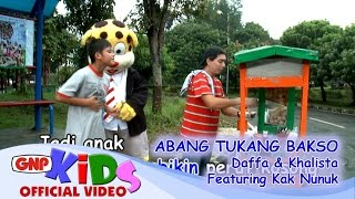 Video Abang Tukang Bakso - Daffa & Khalista feat Kak Nunuk MP3, 3GP, MP4, WEBM, AVI, FLV September 2018