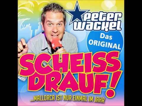 Peter Wackel - Aber Scheiß Drauf (Party ist nur einmal im Jahr) OHNE STOP