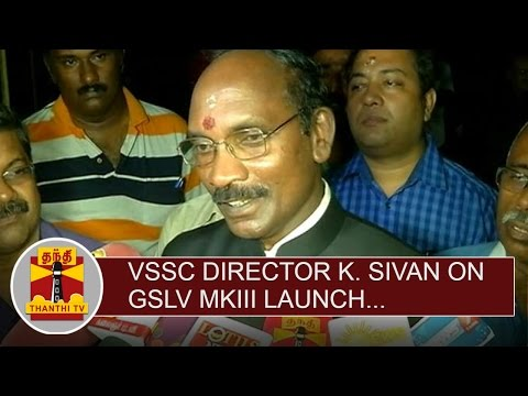 Vikram-Sarabhai-Space-Centre-Director-K-Sivan-on-GSLV-Mk-III-Launch-Thanthi-TV