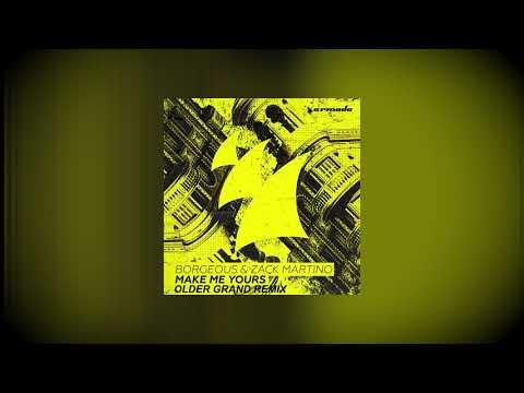 Borgeous & Zack Martino - Make Me Yours (Older Grand Remix)