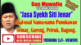 "Video Gus Muwafiq - ""Jasa Syekh Siti Jenar"" MP3, 3GP, MP4, WEBM, AVI, FLV Desember 2018"