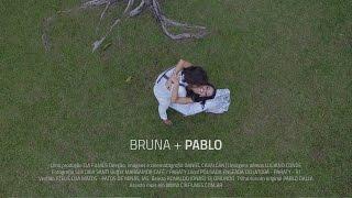 Bruna + Pablo - Trailer de casamento