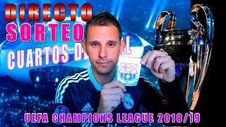 SORTEO UEFA CHAMPIONS LEAGUE 2018/19 : CUARTOS DE FINAL Y SEMIFINALES :: COMENTANDO EN VIVO