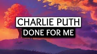 Charlie Puth, Kehlani ‒ Done For Me (Lyrics) 🎤