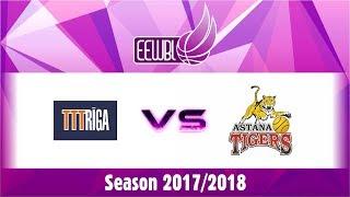 TTT RIGA – Astana Tigers – EEWBL 14.01.18. Salaspils