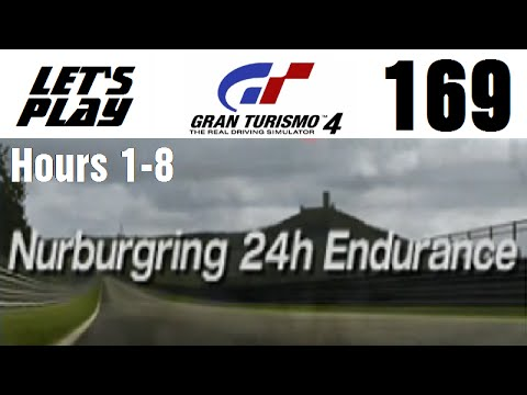 Let's Play Gran Turismo 4 - Part 169 - Endurance Events - Nurburgring 24h Endurance - Hours 1-8