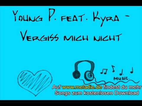 Young P. feat. Kyra - Vergiss mich nicht Thumb