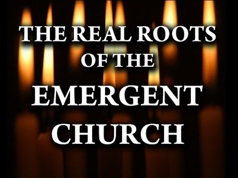 Church - The Real Roots of the Emergent Church - Updated Director's Cut Website: www.holybibleprophecy.org Support / Donations: www.holybibleprophecy.org/donate/ Book...