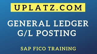 General Ledger (GL) Posting | SAP FICO | SAP Finance and Controlling Tutorial Training Certification