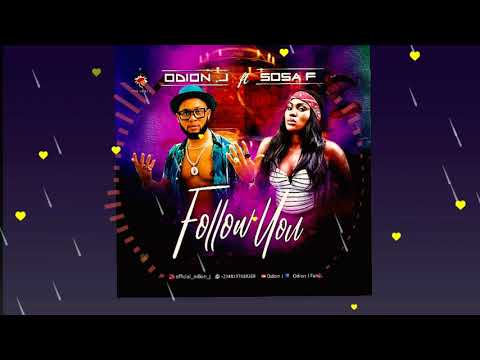 Odion J ft SosaF - Follow You (Official Audio)