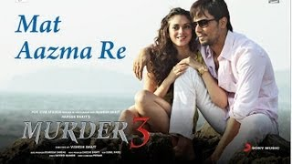 Randeep Hooda, Aditi Rao Hydari - Mat Aazma Re - Song Video - Murder 3