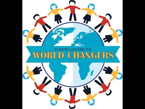 """NCE   Study  session 8.2020    Academic Coaching for """"World Changers"""""""
