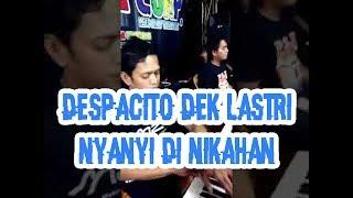 Despacito mashed up dek lastri jowo Nyanyi di acara nikahan di koplo josss banget [cover]