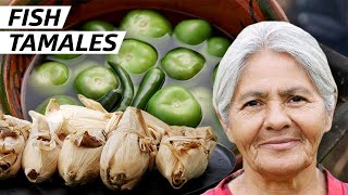 Cooking Fish Tamales, an Ancient Mexican Recipe — First Person by Eater