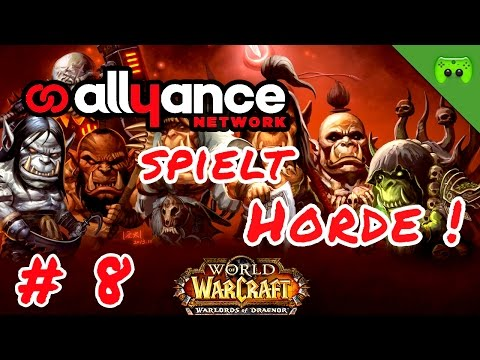 WARLORDS OF DRAENOR # 8 - AGGRO «» Allyance spielt Horde | Full HD