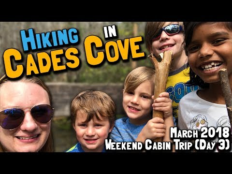 March 2018 Weekend Cabin Trip (Day 3): Hiking in Cades Cove (March 16, 2018)