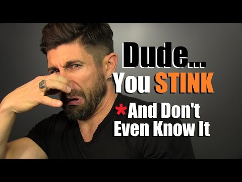 You STINK! 6 Reasons You Smell BAD (And May Not Even Know It)