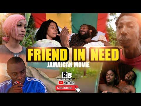 FRIEND IN NEED (FULL JAMAICAN MOVIE DRAMA  )