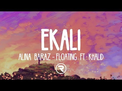 Alina Baraz - Floating feat. Khalid (Ekali Remix)
