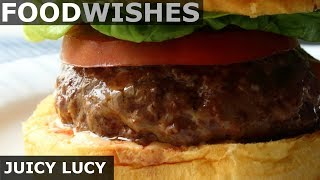 Juicy Lucy - Cheese Stuffed Burger - Food Wishes