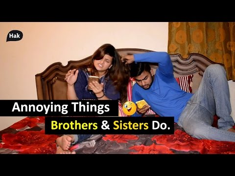 Download Annoying Things Brothers & Sisters Do.   HAK HD Mp4 3GP Video and MP3