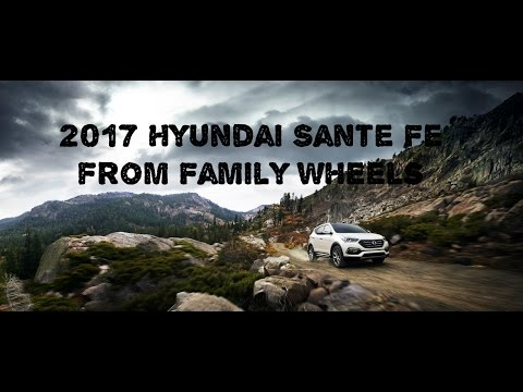 2017 Hyundai Sante Fe review from Family Wheels