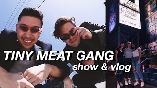 TINY MEAT GANG TOUR VLOG
