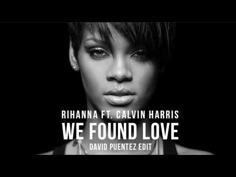 Rihanna ft. Calvin Harris - We Found Love (David Puentez Edit)