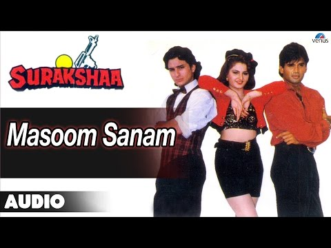 Video Surakshaa : Masoom Sanam Full Audio Song | Saif Ali Khan, Sunil Shetty | download in MP3, 3GP, MP4, WEBM, AVI, FLV January 2017